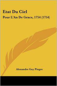 Etat Du Ciel: Pour L'An de Grace, 1754 (1754)