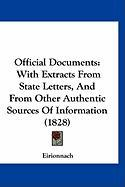 Official Documents: With Extracts from State Letters, and from Other Authentic Sources of Information (1828)