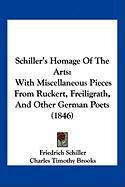 Schiller's Homage of the Arts: With Miscellaneous Pieces from Ruckert, Freiligrath, and Other German Poets (1846)