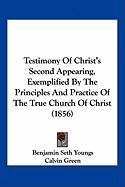 Testimony of Christ's Second Appearing, Exemplified by the Principles and Practice of the True Church of Christ (1856)
