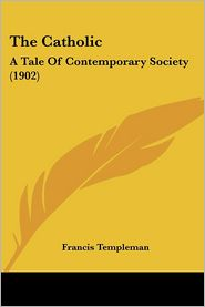 The Catholic: A Tale of Contemporary Society (1902)