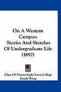 On a Western Campus: Stories and Sketches of Undergraduate Life (1897)