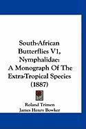 South-African Butterflies V1, Nymphalidae: A Monograph of the Extra-Tropical Species (1887)