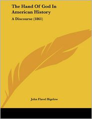 The Hand of God in American History: A Discourse (1861)