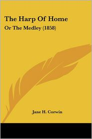 The Harp of Home: Or the Medley (1858)