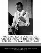 Rock and Roll's Originators: Chuck Berry and the Rock and Roll Hall of Fame's First Class