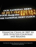 Financial Crisis of 2007 to 2010: Effected Countries and Regions