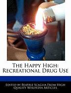 The Happy High: Recreational Drug Use