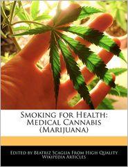 Smoking for Health: Medical Cannabis (Marijuana)