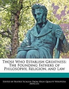 Those Who Establish Greatness: The Founding Fathers of Philosophy, Religion, and Law