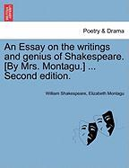 An Essay on the Writings and Genius of Shakespeare. [By Mrs. Montagu.] ... Second Edition.
