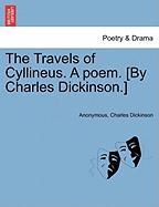 The Travels of Cyllineus. a Poem. [By Charles Dickinson.]
