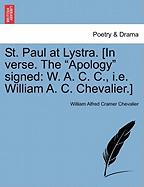 "St. Paul at Lystra. [In Verse. the ""Apology"" Signed: W. A. C. C., i.e. William A. C. Chevalier.]"