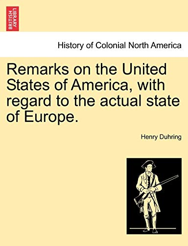 Remarks on the United States of America, with regard to the actual state of Europe. - Duhring, Henry