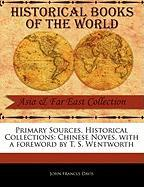 Primary Sources, Historical Collections: Chinese Noves, with a Foreword by T. S. Wentworth