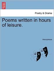 Poems Written in Hours of Leisure.