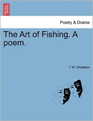 The Art of Fishing. a Poem.
