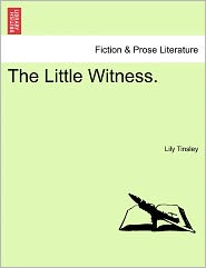 The Little Witness.