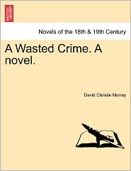 A Wasted Crime. a Novel.