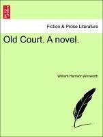 Old Court. A novel. VOL. I