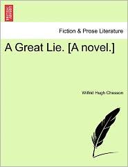A Great Lie. [A Novel.]