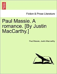 Paul Massie. a Romance. [By Justin MacCarthy.]