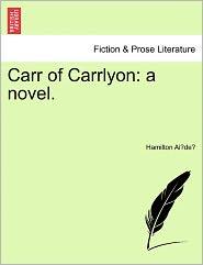 Carr of Carrlyon: A Novel.