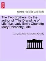 "The Two Brothers. by the Author of ""The Discipline of Life"" [I.E. Lady Emily Charlotte Mary Ponsonby], Etc."