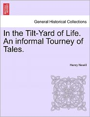 In the Tilt-Yard of Life. an Informal Tourney of Tales.