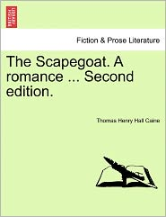 The Scapegoat. a Romance ... Second Edition.