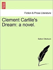 Clement Carlile's Dream: A Novel.
