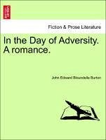 In the Day of Adversity. a Romance.