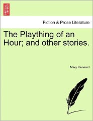 The Plaything of an Hour; And Other Stories.