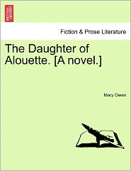 The Daughter of Alouette. [A Novel.]