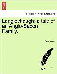 Langleyhaugh: A Tale of an Anglo-Saxon Family.