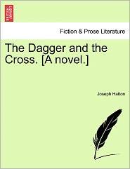 The Dagger and the Cross. [A Novel.]