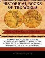 Primary Sources, Historical Collections: Essays, Military and Political, Written in India, with a Foreword by T. S. Wentworth