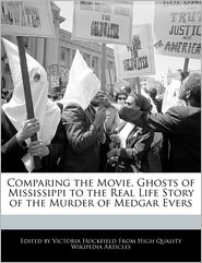Comparing the Movie, Ghosts of Mississippi to the Real Life Story of the Murder of Medgar Evers