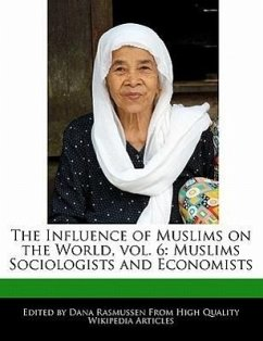 The Influence of Muslims on the World, Vol. 6: Muslims Sociologists and Economists