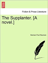 The Supplanter. [A Novel.]