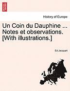 Un Coin Du Dauphine ... Notes Et Observations. [With Illustrations.]