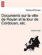 Documents Sur La Ville de Royan Et La Tour de Cordouan, Etc.
