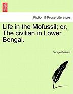 Life in the Mofussil; Or, the Civilian in Lower Bengal.