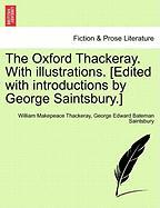 The Oxford Thackeray. with Illustrations. [Edited with Introductions by George Saintsbury.]