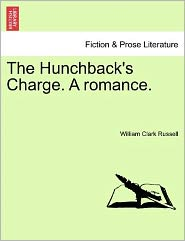 The Hunchback's Charge. a Romance.