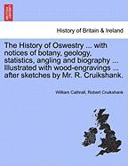 The History of Oswestry ... with Notices of Botany, Geology, Statistics, Angling and Biography ... Illustrated with Wood-Engravings ... After Sketches