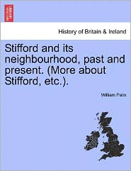 Stifford and Its Neighbourhood, Past and Present. (More about Stifford, Etc.).