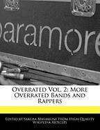 Overrated Vol. 2: More Overrated Bands and Rappers