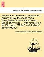 Sketches of America. a Narrative of a Journey of Five Thousand Miles Through the Eastern and Western States of America ... with Remarks on Mr. Birkbec
