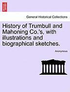 History of Trumbull and Mahoning Co.'s, with Illustrations and Biographical Sketches.
